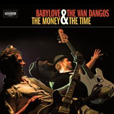 Babylove & The Van Dangos - The Money & The Time - 2011