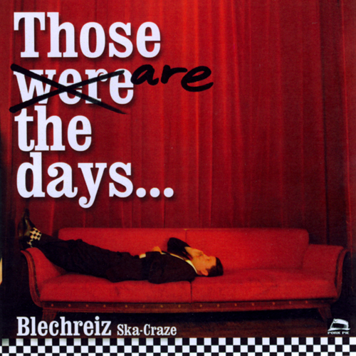 Blechreiz - Those are the days ... - 2010