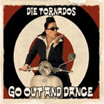 Die Tornados - Go Out And Dance - 2006