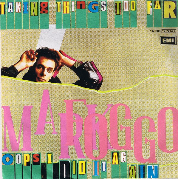 Mark Foggo - Taking Things Too Far - Oops I Did It Again - 1985