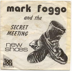 Mark Foggo & The Secret Meeting - New Shoes - 1980