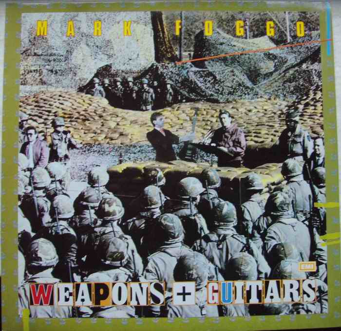 Mark Foggo - Weapons + Guitars - 1985
