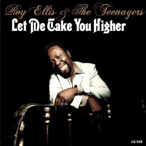 Roy Ellis + The Teenagers - Let Me Take You Higher - 2010