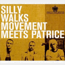 Silly Walks Movement meets Patrice - Truly Majestic - 2004