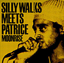 Silly Walks meets Patrice - Moonrise - 2003