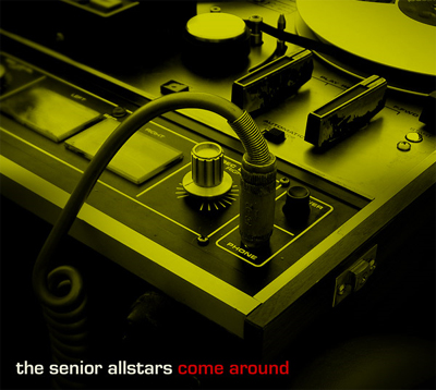 The Senior Allstars - Come Around - 2008