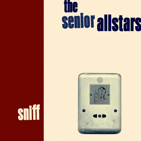 The Senior Allstars - Sniff - 1999
